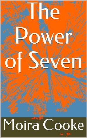 The Power of Seven  by  Moira Cooke