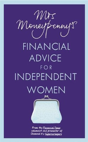 Mrs Moneypennys Financial Advice for Independent Women  by  Moneypenny