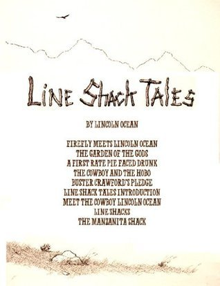 Line Shack Tales  by  Lincoln Ocean