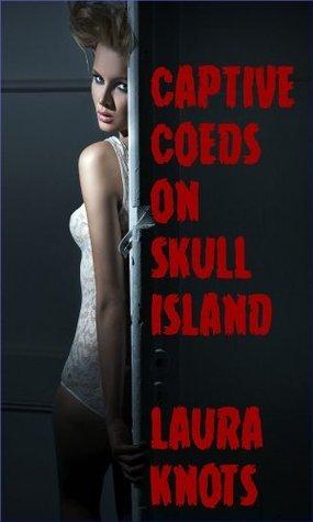 Coed Captives on Skull Island Laura Knots