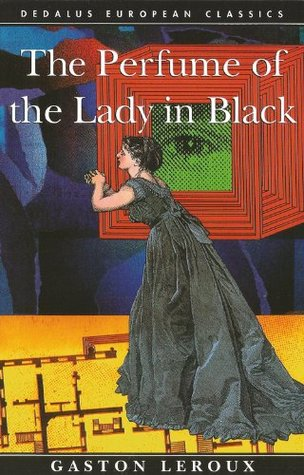 The Perfume of the Lady In Black (Dedalus European Classics Series) Gaston Leroux