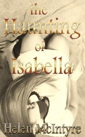 the Haunting of Isabella  by  Helen McIntyre