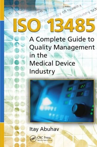 ISO 13485: A Complete Guide to Quality Management in the Medical Device Industry ABUHAV
