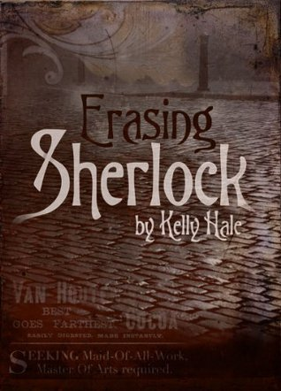 Erasing Sherlock  by  Kelly Hale