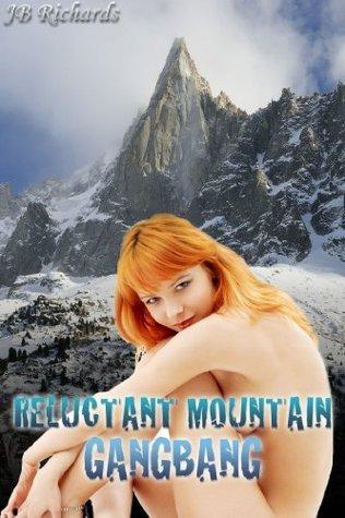 Reluctant Mountain Gangbang J.B. Richards