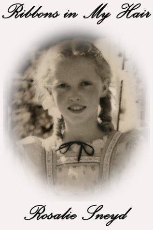 Ribbons in my Hair Rosalie Sneyd