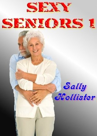 Sexy Seniors 1  by  Sally Hollister