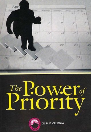 The Power of Priority  by  D.K. Olukoya