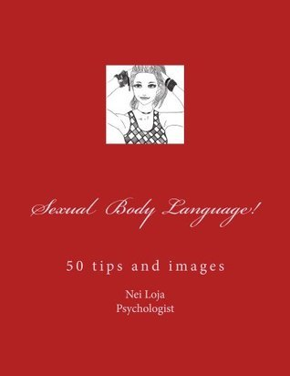 Sexual  Body Language!  by  Nei Loja