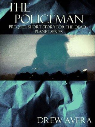 The Policeman  by  Drew Avera