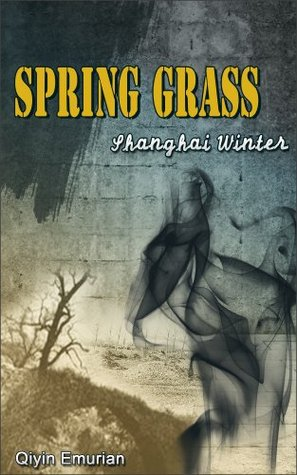 Shanghai Winter (Spring Grass, #2)  by  Qiyin Emurian