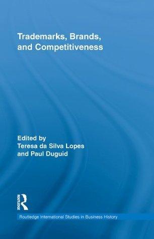 Trade Marks, Brands and Competitiveness Teresa da Silva Lopes