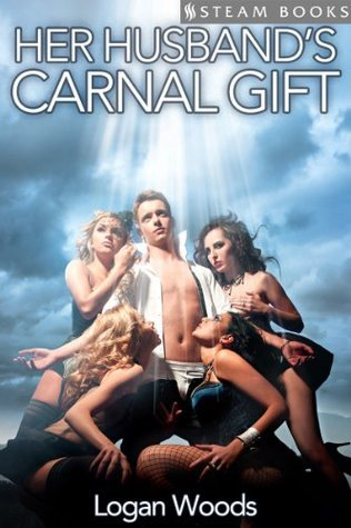 Her Husbands Carnal Gift - An Erotic Group Sex Romance from Steam Books  by  Steam Books