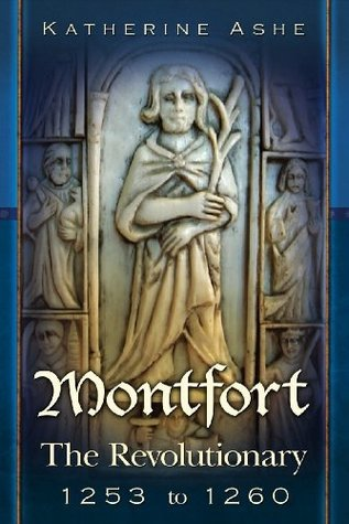 Montfort: The Revoutionary -  1253 to 1260 (Monfort, #3)  by  Katherine Ashe