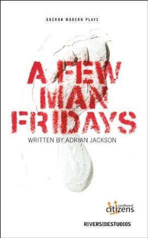 A Few Man Fridays Adrian Jackson