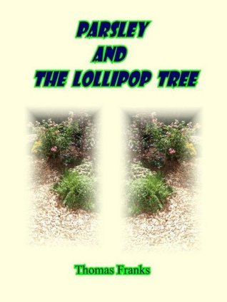 Parsley and the Lollipop Tree Thomas Franks