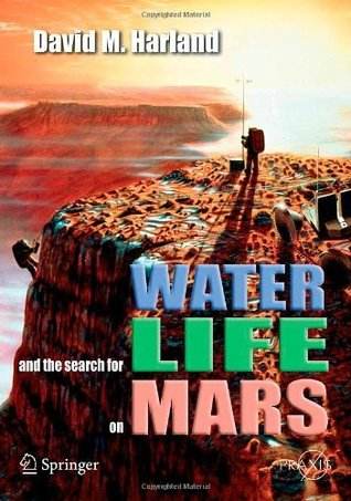 Water and the Search for Life on Mars (Springer Praxis Books / Space Exploration) David M. Harland