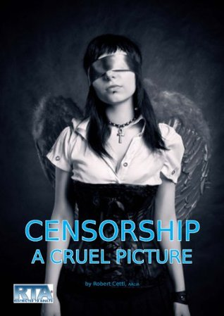 Censorship: a Cruel Picture  by  Robert Cettl