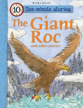 10-minute Stories:The Giant Roc  by  Miles Kelly