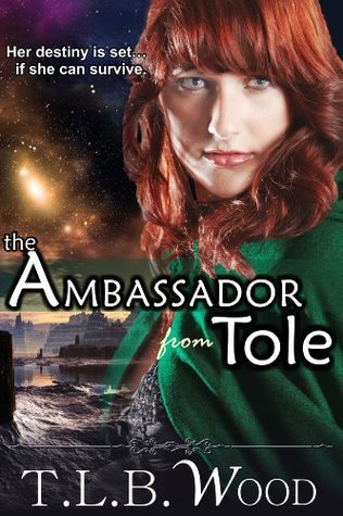 The Ambassador From Tole T.L.B. Wood