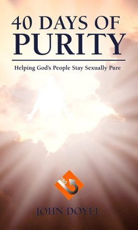 40 Days of Purity  by  John Doyel