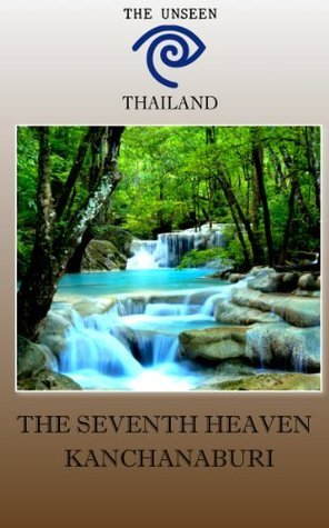 The Unseen Thailand   The Seventh Heaven Kanchanaburi  by  The Unseen