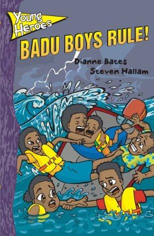 Badu Boys Rule!  by  Dianne Bates
