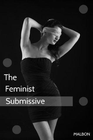 The Feminist Submissive Malbon