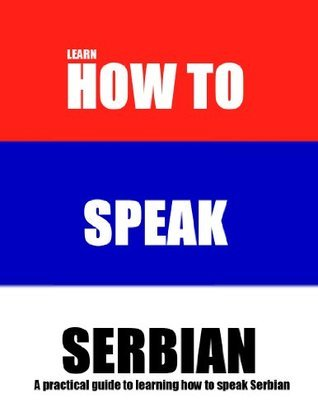How to Speak Serbian: A Practical Guide for Travelers  by  Diane Crowder