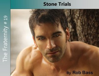 Stone Trials (The Fraternity - #19)  by  Rob Bass