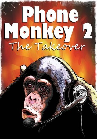 Phone Monkey 2 : The Takeover Anonymous