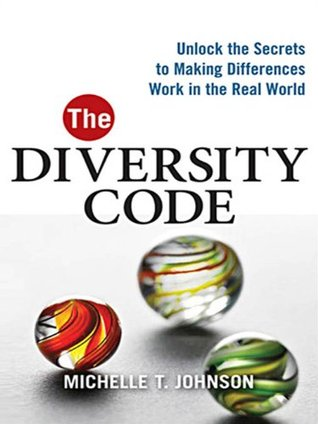 The Diversity Code: Unlock the Secrets to Making Differences Work in the Real World Amacom