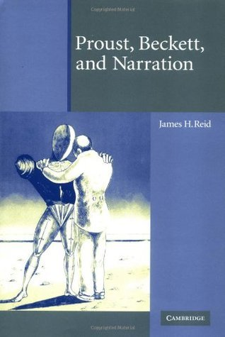Proust, Beckett, and Narration James H. Reid