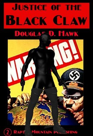 Justice of the Black Claw  by  Douglas D. Hawk