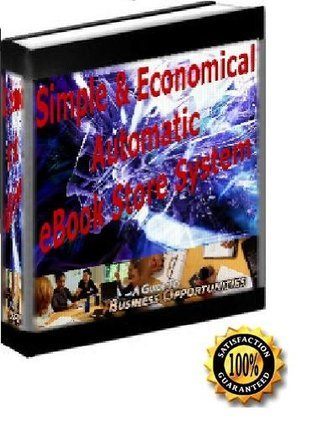 Simple And Economical Automatic E-Book Store System: Outstanding Guide to your Own eBooks Business Step  by  Step by Sharon Zhou