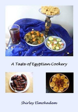 A Taste of Egyptian Cookery  by  Shirley Elmokadem