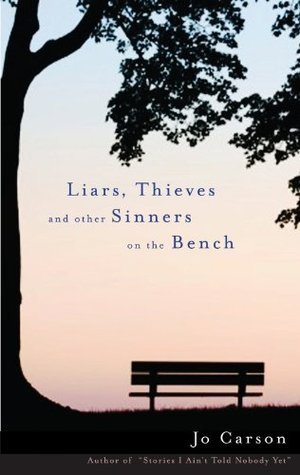 Liars, Thieves and Other Sinners on the Bench  by  Jo Carson
