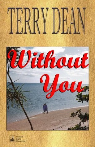 Without You  by  Terry Dean