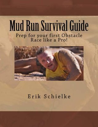 Mud Run Survival Guide Erik Schielke