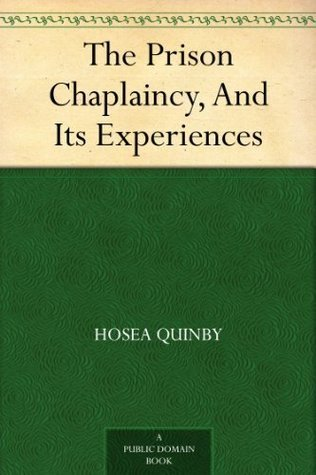 The Prison Chaplaincy, And Its Experiences Hosea Quinby