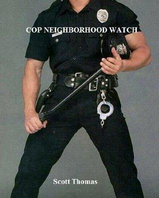 Cop Neighborhood Watch Scott Thomas