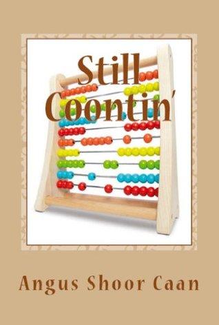 Still Coontin: Anurr hunner an oad McLimericks  by  Angus Shoor Caan