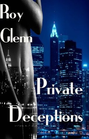 Private Deceptions  by  Roy Glenn