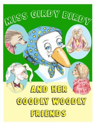 Miss Girdy Birdy and Her Goodly Woodly Friends Sabra Morin