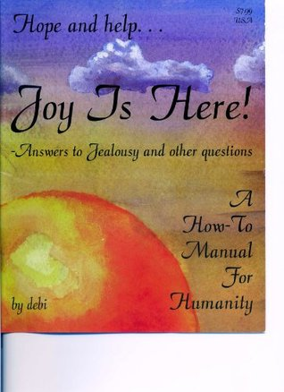 Joy Is Here - Answers To Jealousy And Other Questions Debi