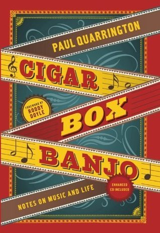 Cigar Box Banjo  by  Paul Quarrington