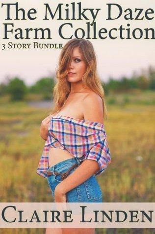 The Milky Daze Farm Collection: 3 Story Bundle  by  Claire Linden
