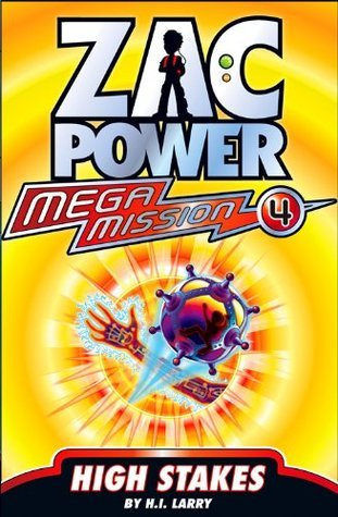 High Stakes (Zac Power Mega Mission #4)  by  H.I. Larry