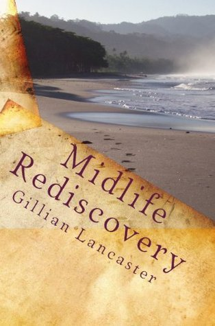 Midlife Rediscovery  by  Gillian Lancaster