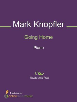 Going Home  by  Mark Knopfler